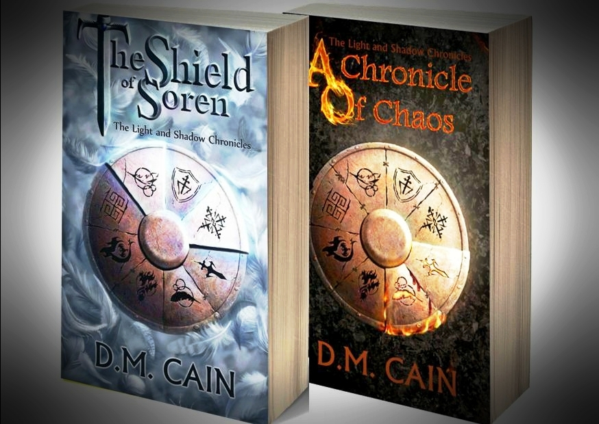 The Shield of Soren and A Chronicle of Chaos D.M. Cain epic immersive fantasy fiction