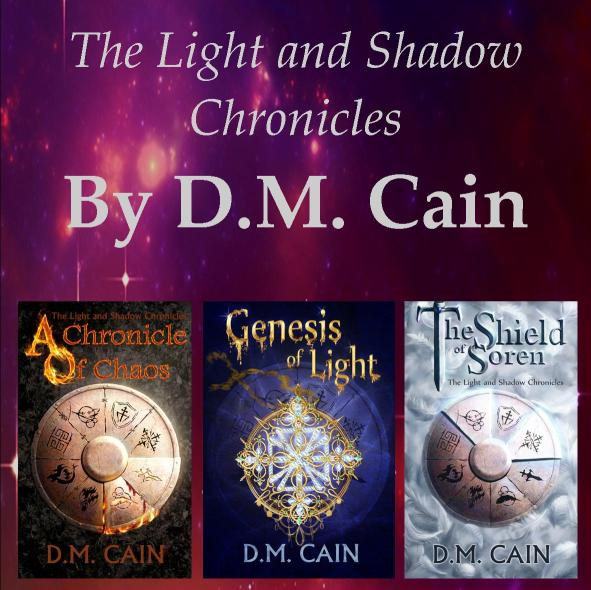 The Light and Shadow Chronicles - an epic immersive fantasy series by D.M. Cain