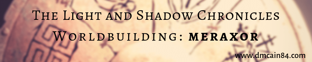 Worldbuilding The Light and Shadow Chronicles